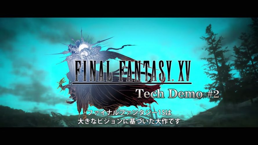 Final Fantasy XV : la deuxième démo technique du Luminous Studio 1.5