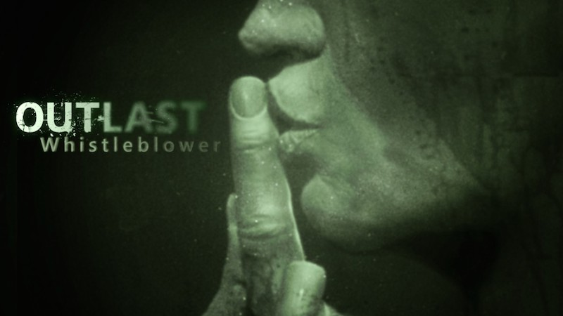 Test Outlast: Whistleblower