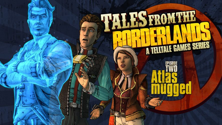 Test Tales from the Borderlands : Episode 2 – Atlas Mugged