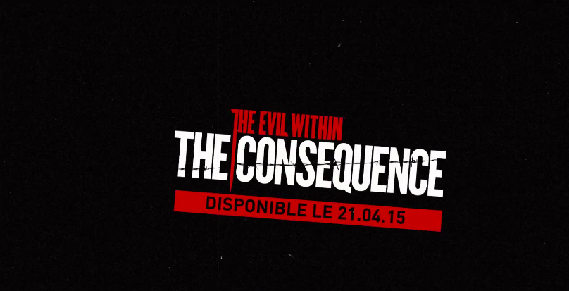 Une date pour The Evil Within: The Consequence