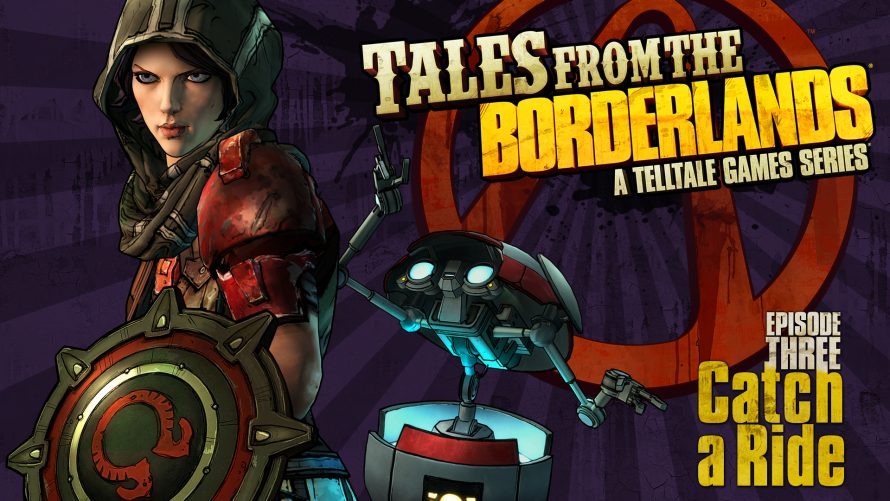 Test Tales from the Borderlands : Episode 3 – Catch a Ride