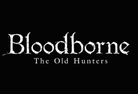 [TGS 2015] Bloodborne annonce son extension The Old Hunters