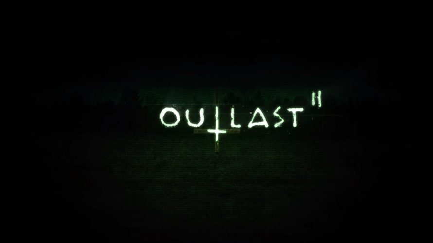 Outlast 2 : les premiers tests (PS4, Xbox One, PC)