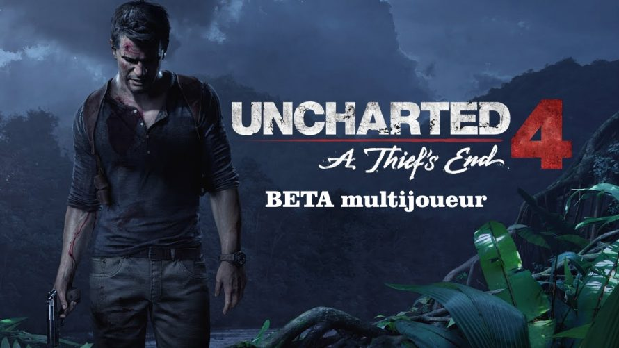 Uncharted 4 : Une beta ouverte ce week-end ?