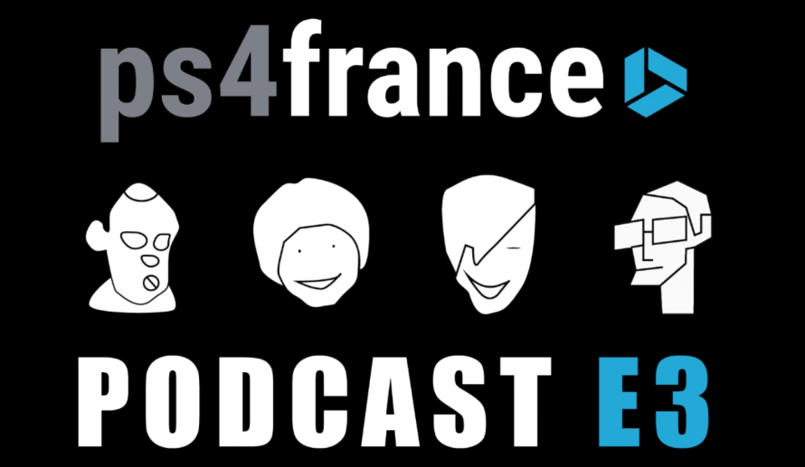 Podcast #1 : [E3 2016] Les attentes de la rédaction de PS4 France