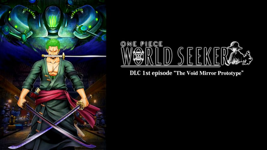 Le premier DLC de One Piece: World Seeker mettra en avant Zoro